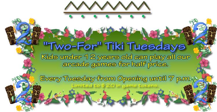 Tiki Action Park Two For Tuesdays